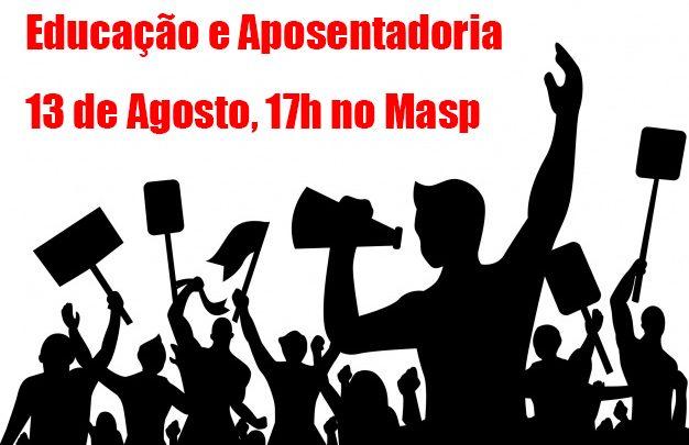 Dia 13/08, ato no Masp em defesa da Educação e das aposentadorias