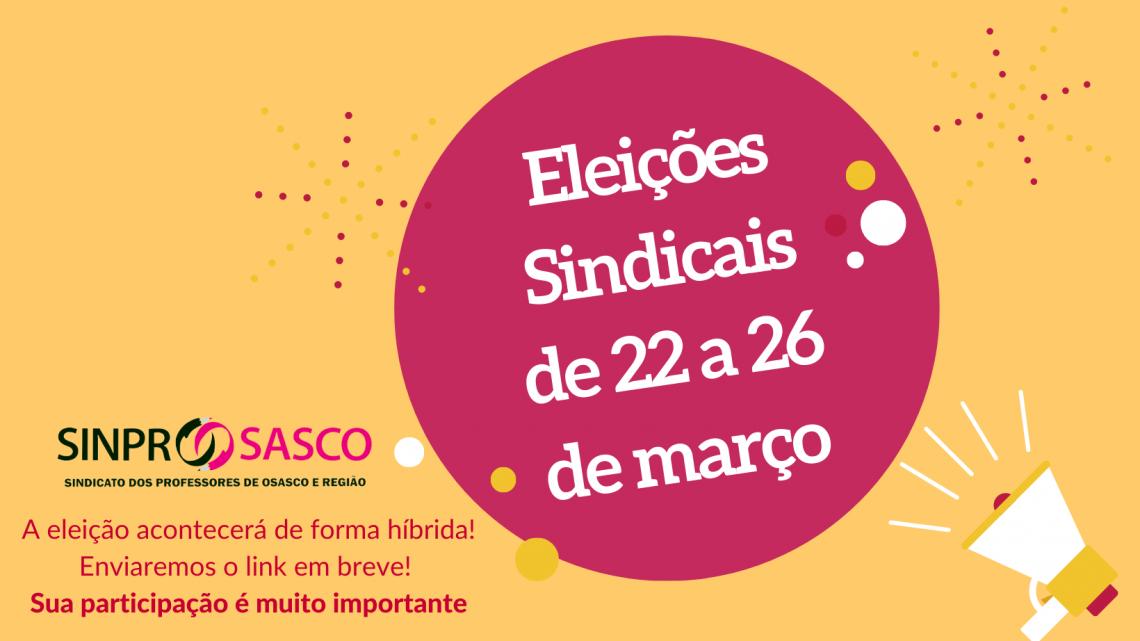 Eleições Sindicais de 22 a 26 de março! Participe!